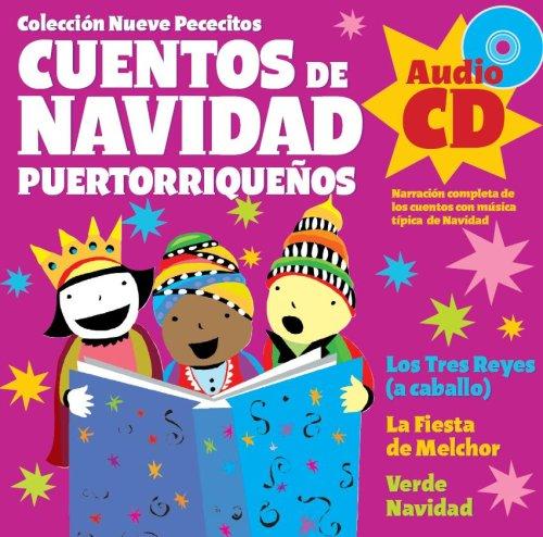 Cuentos De Navidad Puertorriquenos/ Puerto Rican Christmas Stories: Los Tres Reyes / La Fiesta de Melchor / Verde Navidad (Nueve Pececitos) (Spanish Edition)