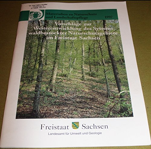 Vorschläge zur Weiterentwicklung des Systems waldbestockter Naturschutzgebiete im Freistaat Sachsen.