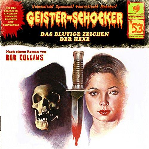 Das blutige Zeichen der Hexe (Geister-Schocker 53) Titelbild
