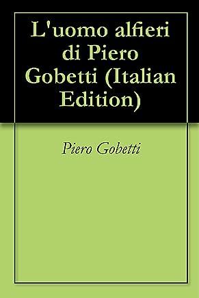 Luomo alfieri di Piero Gobetti