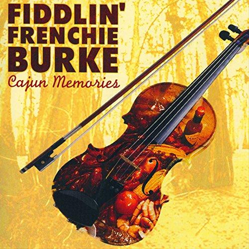 Fiddlin' Frenchie Burke: Cajun Memories