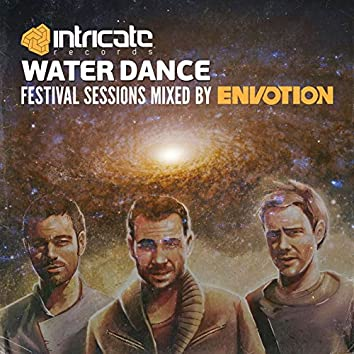 Waterdance Festival Sessions (Mixed by Envotion)