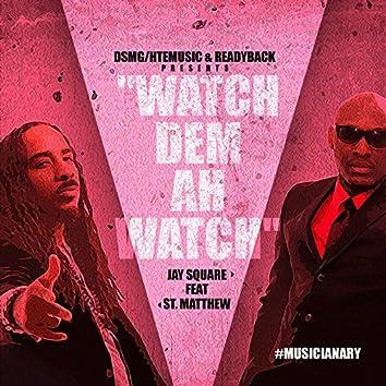 Watch Dem a Watch (feat. St. Matthew)