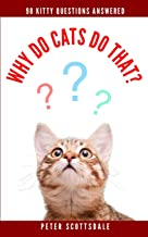 Why Do Cats Do That?: 98 Kitty Questions Answered (How & Why Do Cats Do That?)