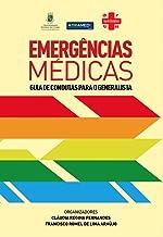 EMERGÊNCIAS MÉDICAS: GUIA DE CONDUTAS PARA O GENERALISTA