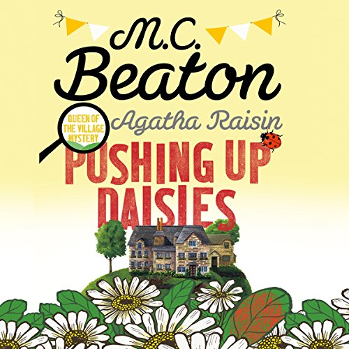 Agatha Raisin: Pushing Up Daisies cover art