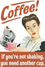 Coffee If Youre Not Shaking You Need Another Cup Humor Cool Wall Decor Art Print Poster 12x18