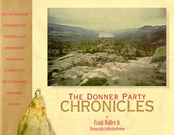The Donner Party Chronicles: A Day-by-Day Account of a Doomed Wagon Train, 1846-47