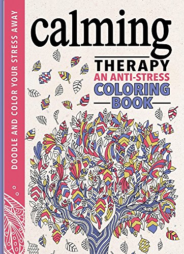Calming Therapy: An Anti-Stress Coloring Book