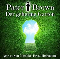 Pater Brown - Der geheime Garten