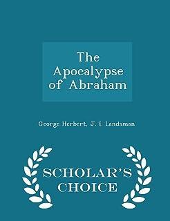 The Apocalypse of Abraham - Scholar's Choice Edition