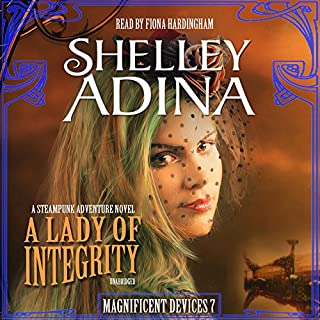 A Lady of Integrity     The Magnificent Devices Series, Book 7              Written by:                                                                                                                                 Shelley Adina                               Narrated by:                                                                                                                                 Fiona Hardingham                      Length: 6 hrs and 32 mins     Not rated yet     Overall 0.0