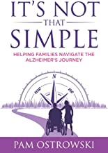 It's Not That Simple: Helping Families Navigate the Alzheimer's Journey