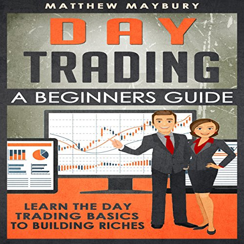 Day Trading: A Beginner's Guide to Day Trading cover art