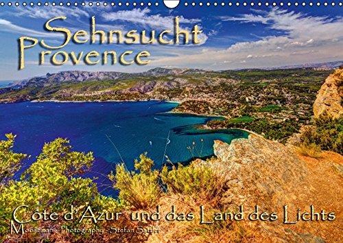 Sehnsucht Provence - Land des Lichts (Wandkalender 2016 DIN A3 quer): Das Spiel des Lichtes mit der Natur, Lebensfreude, Genuss und bewusstes Erleben ... (Monatskalender, 14 Seiten ) (CALVENDO Orte)