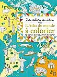 L'atlas du monde à colorier: 12 cartes à découvrir et détacher