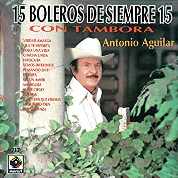 Boleros De Siempre - Antonio Aguilar