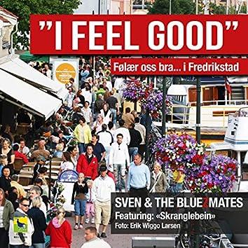 I Feel Good (Følær oss bra.... i Fredrikstad)