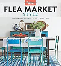 Better Homes and Gardens Flea Market Style: Fresh Ideas for Your Vintage Finds
