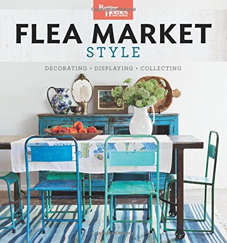 Better Homes and Gardens Flea Market Style Book