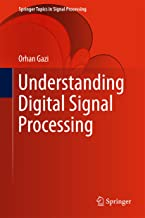 Understanding Digital Signal Processing (Springer Topics in Signal Processing Book 13)