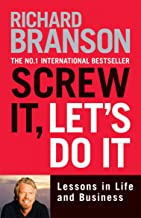 Screw It, Let's Do It: Lessons in Life and Business (English Edition)
