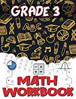 Grade 3 Math Workbook: Addition and Subtraction Worksheets, Easy and Fun Math Activities, Build the Best Possible Foundation for Your Child