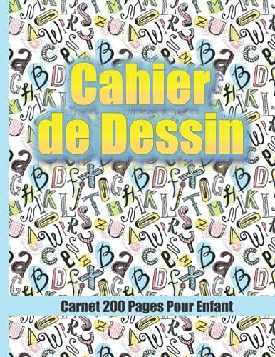Cahier de Dessin , Carnet 200 Pages Pour Enfant: 200 Papiers Vierges, Livre Grand Format Pour...