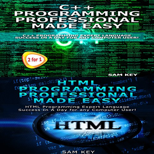 C++ Programming Professional Made Easy and HTML Professional Programming Made Easy audiobook cover art