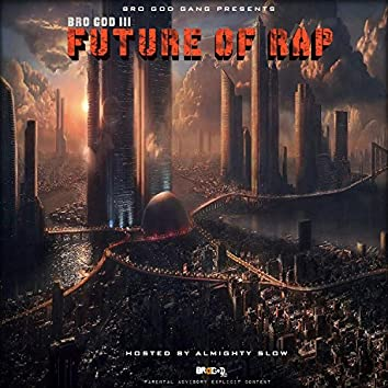 Future of Rap (Hosted By Almighty Slow)
