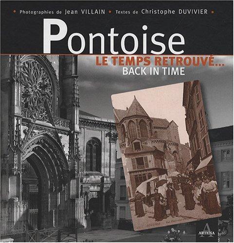 Pontoise: Le temps retrouvé... Back in time
