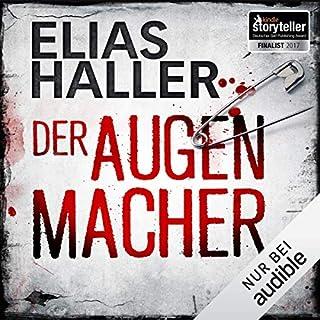 Der Augenmacher     Klara Frost 1              Autor:                                                                                                                                 Elias Haller                               Sprecher:                                                                                                                                 Sabina Godec                      Spieldauer: 11 Std. und 3 Min.     384 Bewertungen     Gesamt 4,2