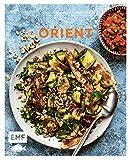 Genussmomente: Orient: Schnelle und einfache Rezepte für Hummus, Falafel und Co. - Rindfleisch-Dattel-Tajine, Blätterteig-Börek mit Tomaten-Walnuss-Füllung, Marokkanischer Orangenkuchen und mehr!