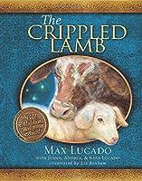The Crippled Lamb by Max Lucado(2011-08-29)