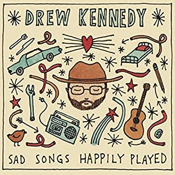 Sad Songs Happily Played