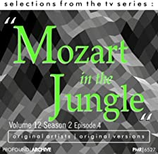 Selections from the TV Serie Mozart in the Jungle Volume 12 Season 2 Episode 4
