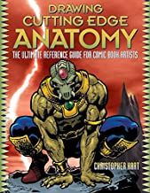 Hart, C: Drawing Cutting Edge Anatomy: The Ultimate Reference Guide for Comic Book Artists
