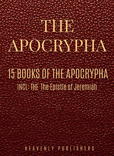 The Apocrypha: 15 Books of The Apocrypha (Annotated) (English Edition)