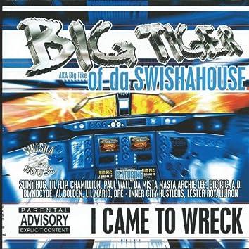 I Came to Wreck (Swishahouse Remix)