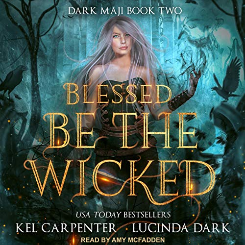 Blessed Be the Wicked Audiobook By Kel Carpenter, Lucinda Dark cover art