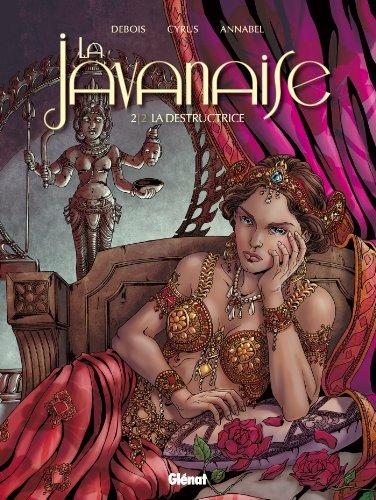 La Javanaise - Tome 2/2: La Destructrice