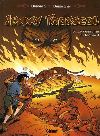 Les aventures de Jimmy Tousseul, tome 5 : Le Royaume du leopard