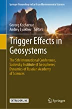 Trigger Effects in Geosystems: The 5th International Conference, Sadovsky Institute of Geospheres Dynamics of Russian Academy of Sciences (Springer Proceedings in Earth and Environmental Sciences)