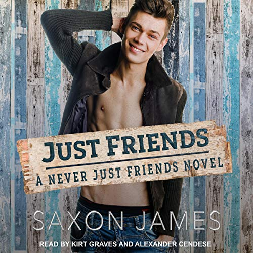 Just Friends: Never Just Friends Series, Book 1
