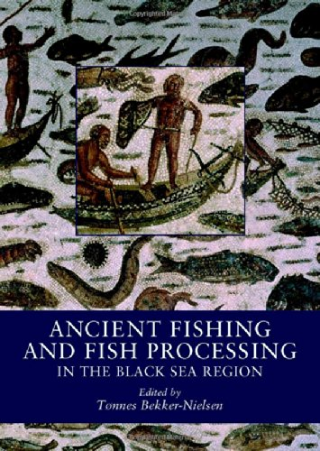 Ancient Fishing and Fish Processing in the Black Sea Region (BLACK SEA STUDIES)
