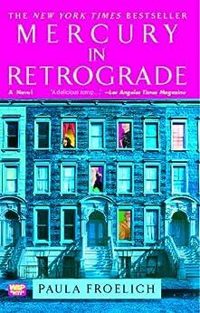Mercury in Retrograde: A Novel by [Paula Froelich]
