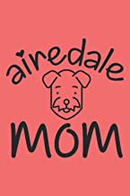 airedale mom: Nice gift idea for animal lovers, birthdays as well as Christmas and Easter. Ideal for the best mother dog i...