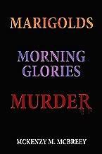Marigolds Morning Glories Murder: The Garden Club Murder Mystery Series
