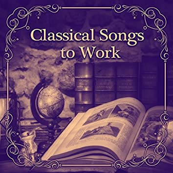 Classical Songs to Work – Music for Study, Concentration Music, Good Memory, Easy Exam, Bach, Mozart