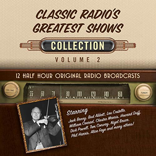 Classic Radio's Greatest Shows, Collection 2 audiobook cover art